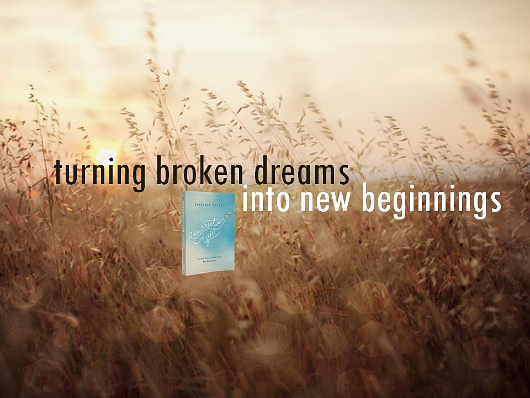 Turning Broken Dreams into New Beginnings